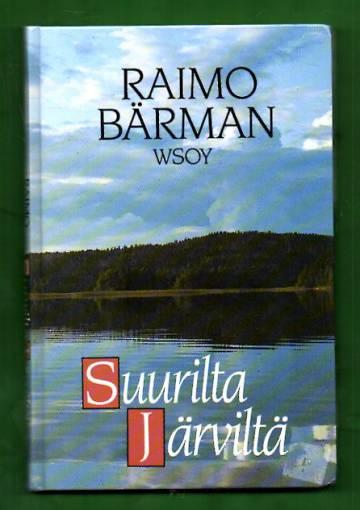 Suurilta järviltä - Tarinoita järviltä ja metsistä