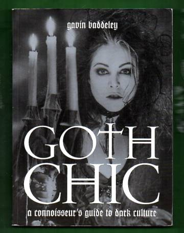 Goth Chic - A Connoisseur's Guide to Dark Culture