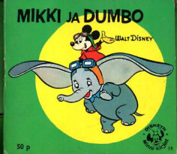 Disneyn Minni-kirjat 19 - Mikki ja Dumbo