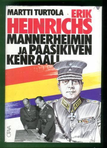 Erik Heinrichs - Mannerheimin ja Paasikiven kenraali