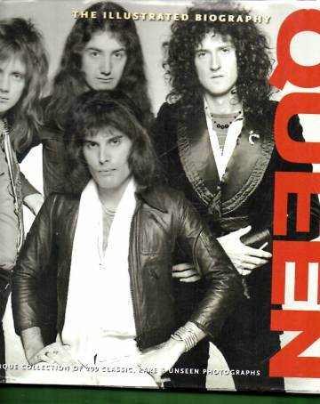 The Illustrated Biography - Queen