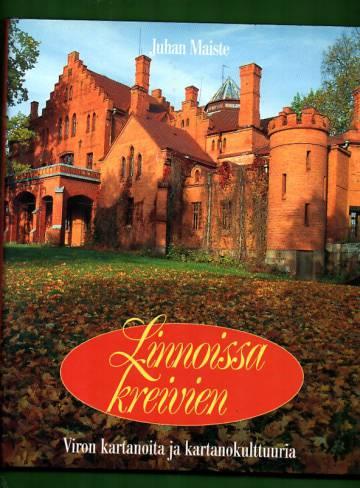 Linnoissa kreivien - Viron kartanoita ja kartanokulttuuria