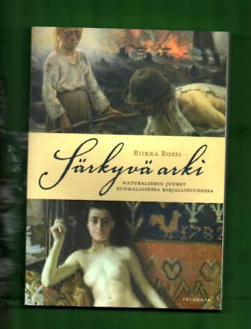 Särkyvä arki - Naturalismin juuret suomalaisessa kirjallisuudessa