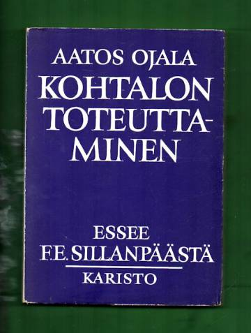 Kohtalon toteuttaminen - Essee F. E. Sillanpäästä