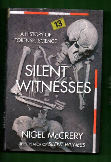 Silent Witnesses - A History of Forensic Science