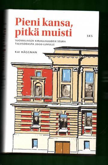 Pieni kansa, pitkä muisti - Suomalaisen Kirjallisuuden Seura talvisodasta 2000-luvulle