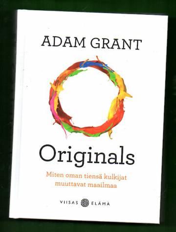 Originals - Miten oman tiensä kulkijat muuttavat maailmaa