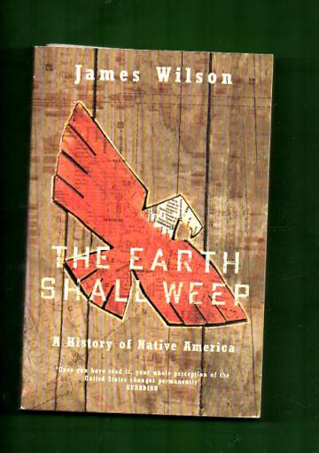 The Earth Shall Weep - A History of Native Americans