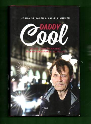 Daddy Cool - Kolme vuosikymmentä televisiomaailman huipulla