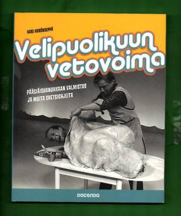 Velipuolikuun vetovoima - Pääsiäishanukkaan valmistus ja muita sketsiohjeita
