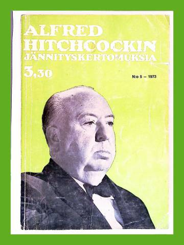 Alfred Hitchcockin jännityskertomuksia 5/73