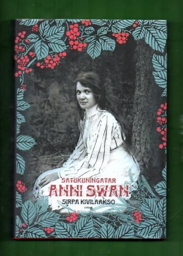 Satukuningatar Anni Swan - Elämä ja teokset