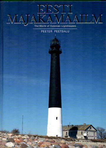 Eesti majakamaailm - The World of Estonian Lighthouses