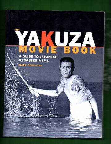 The Yakuza Movie Book - A Guide to Japanese Gangster Films