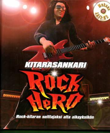 Kitarasankari - Rock Hero: Rock-kitaran soittajaksi alta aikayksikön