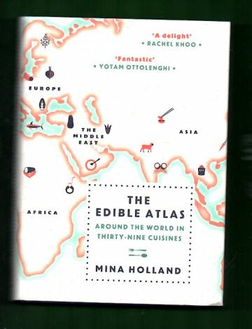 The Edible Atlas - Around the World in Thirty-Nine Cuisines