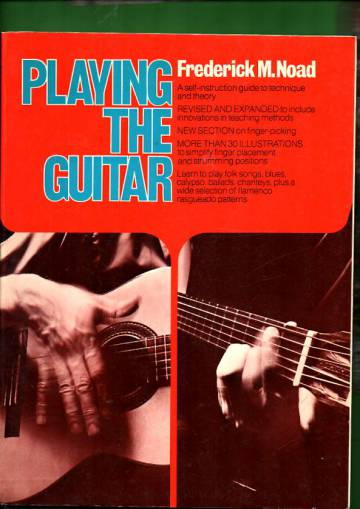 Playing the Guitar - A Self-Instruction Guide to Technique and Theory