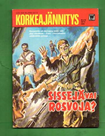 Korkeajännitys 12/73 - Sissejä vai rosvoja?