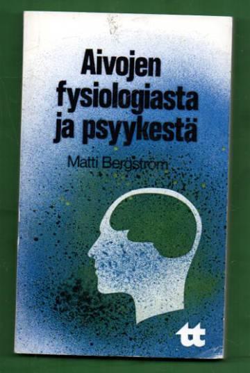 Aivojen fysiologiasta ja psyykestä