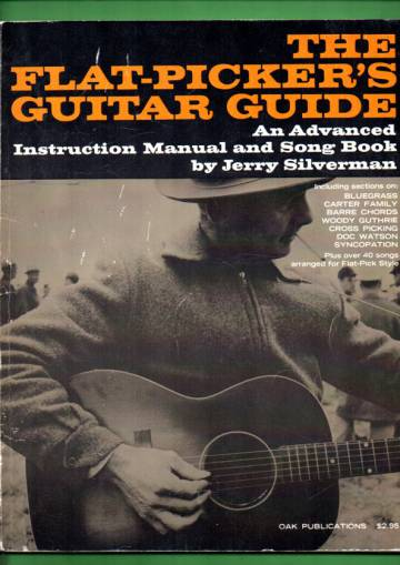 The Flat-Picker's Guitar Guide - An Advanced Instruction Manual and Song Book