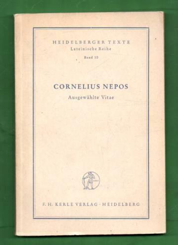 Heidelberger Texte: Lateinische Reihe Band 10 - Cornelius Nepos: Ausgewählte Vitae