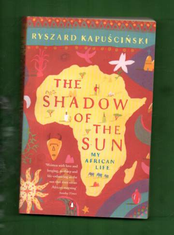 The Shadow of the Sun - My African Life
