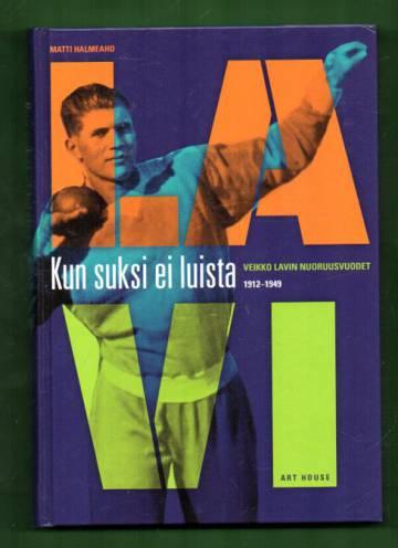 Kun suksi ei luista - Veikko Lavin nuoruusvuodet 1912-1949