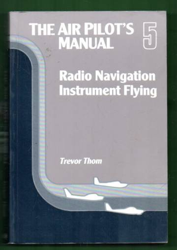 The Air Pilot's Manual - Volume 5