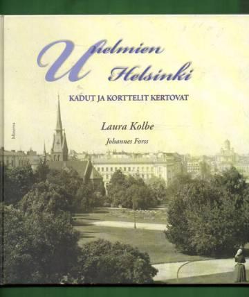 Unelmien Helsinki - Kadut ja korttelit kertovat