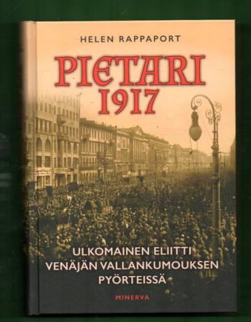 Pietari 1917 - Ulkomainen eliitti Venäjän vallankumouksen pyörteissä