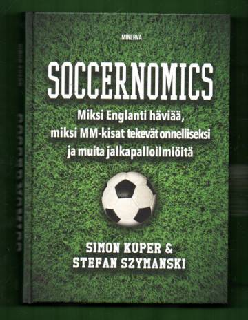 Soccernomics - Miksi Englanti häviää, miksi MM-kisat tekevät onnelliseksi ja muita jalkapalloilmiöit