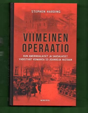 Viimeinen operaatio - Kun amerikkalaiset ja saksalaiset yhdistivät voimansa SS-joukkoja vastaan