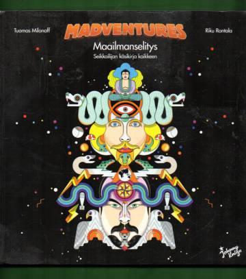 Madventures - Maailmanselitys: Seikkailijan käsikirja kaikkeen
