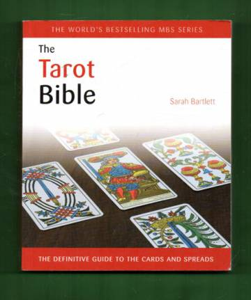 The Tarot Bible - The Definitive Guide to the Cards and Spreads