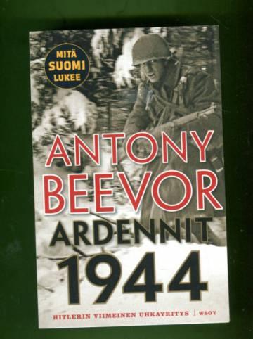 Ardennit 1944 - Hitlerin viimeinen uhkayritys