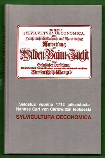 Selostus vuonna 1713 julkaistusta Hannss Carl von Carlowitzin teoksesta Sylvicultura Oeconomica