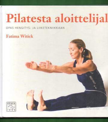 Pilatesta aloittelijalle - Opas hengitys- ja liiketekniikkaan