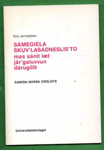 Sámegiela skuv'lasádneslis'to mas sánit læt jår'galuvvun dárugillii - Samisk-Norsk ordliste