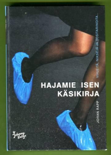 Hajamielisen käsikirja - Vihjeitä, niksejä ja tositarinoita...