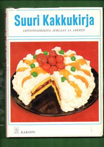 Suuri kakkukirja - Leivontaohjeita juhlaan ja arkeen