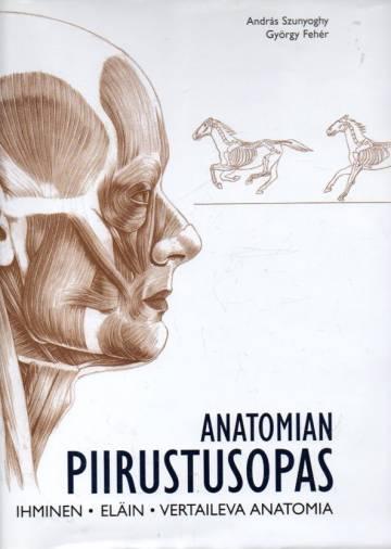 Anatomian piirustusopas - Ihminen, eläin, vertaileva anatomia