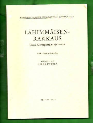 Lähimmäisenrakkaus Søren Kierkegaardin ajattelussa - With a summary in English