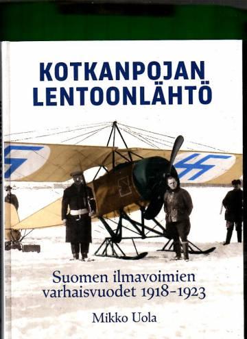 Kotkanpojan lentoonlähtö - Suomen ilmavoimien varhaisvuodet 1918-1923