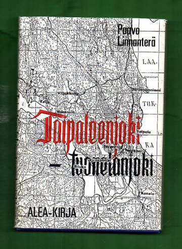 Taipaleenjoki, tuonelanjoki - Komppanianpäällikön päivä- ja tilikirjasta
