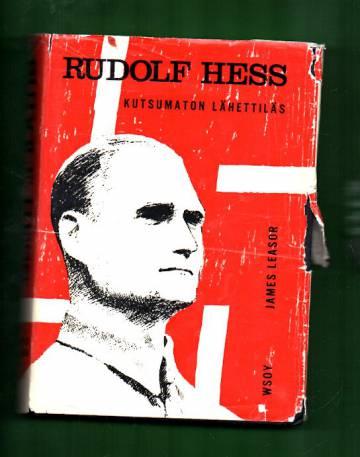 Rudolf Hess - Kutsumaton lähettiläs