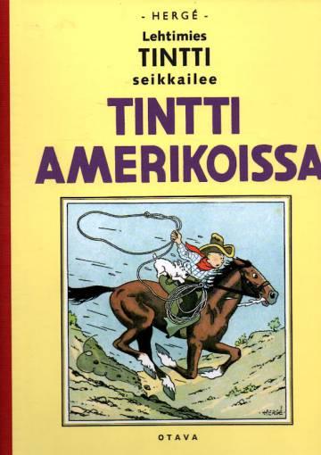 Lehtimies Tintti seikkailee -Tintti Amerikoissa