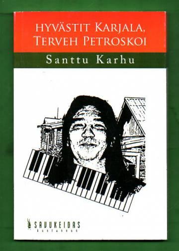 Hyvästit Karjala, terveh Petroskoi!