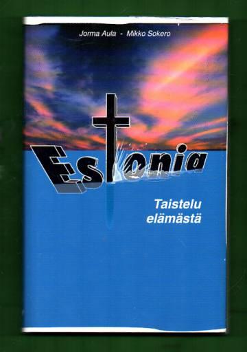 Estonia - Taistelu elämästä