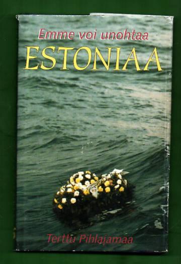 Emme voi unohtaa Estoniaa