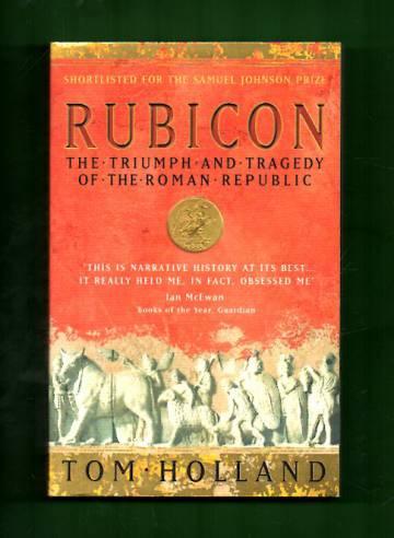Rubicon - The Triumph and Tragedy of the Roman Republic